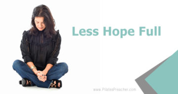 LESS HOPE FULL